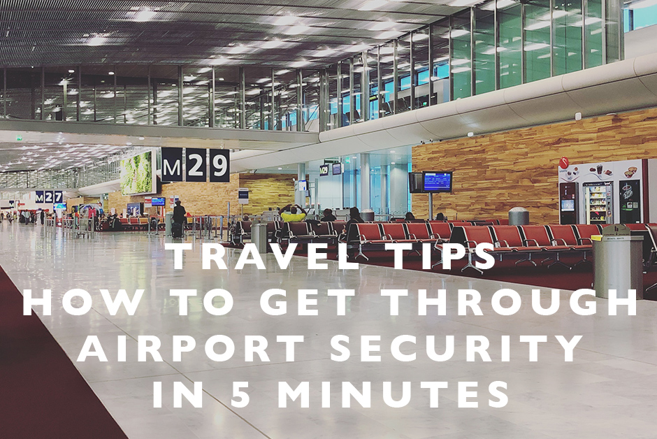 How to get through Airport Security in 5 minutes
