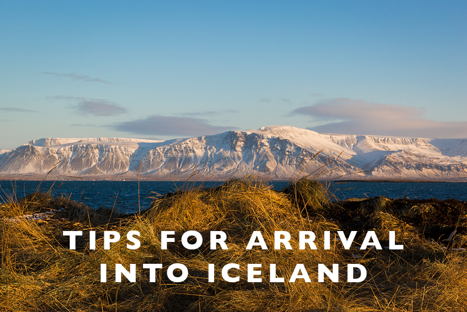 tips for arrival into Iceland