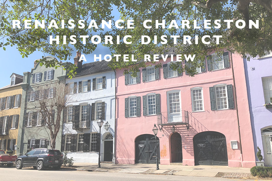 renaissance Charleston historic district hotel review