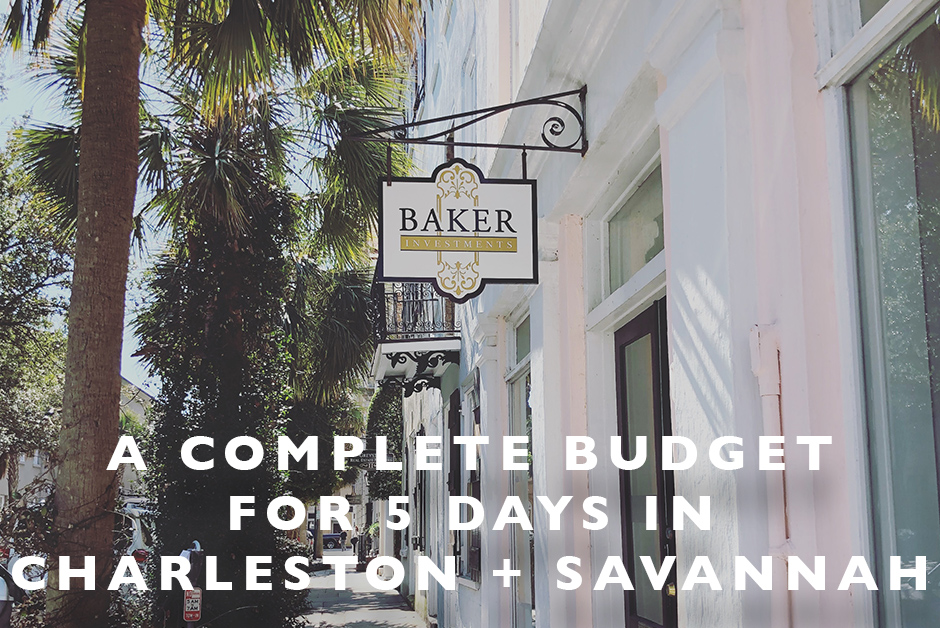 budget for 5 days in Charleston and Savannah