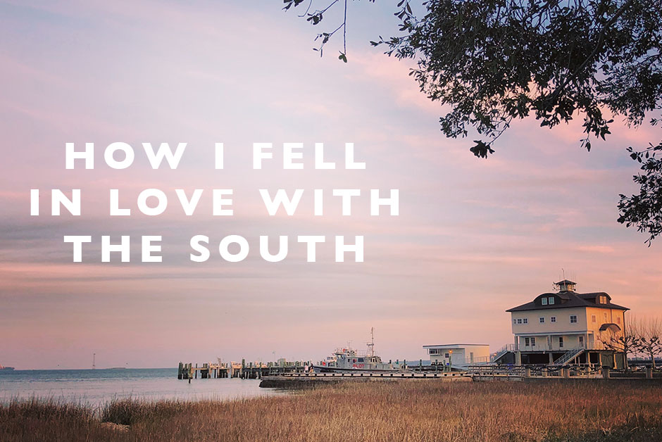 I fell in love with the South
