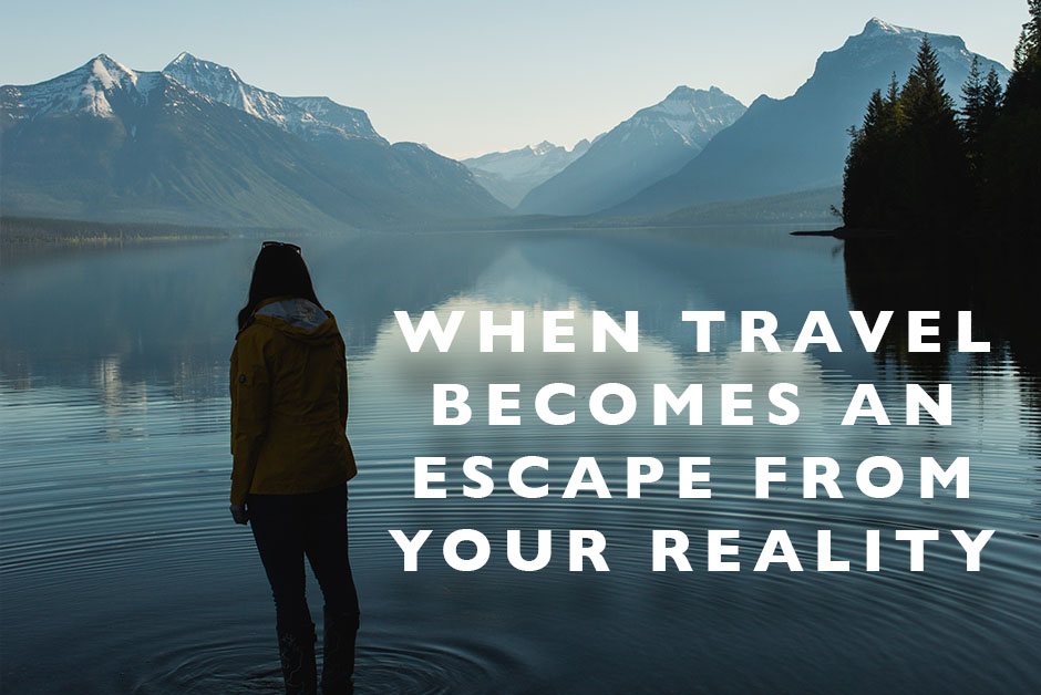 travel becomes an escape