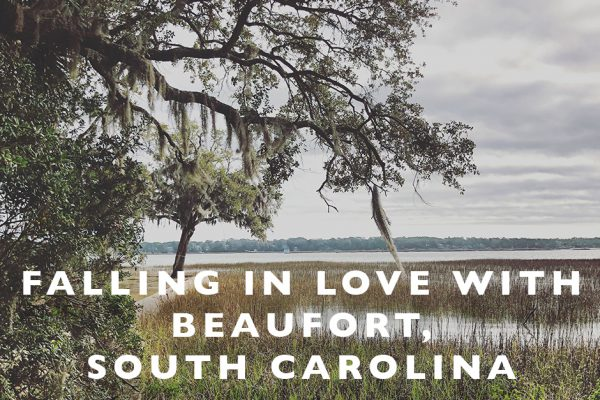 Falling in Love with Beaufort, South Carolina