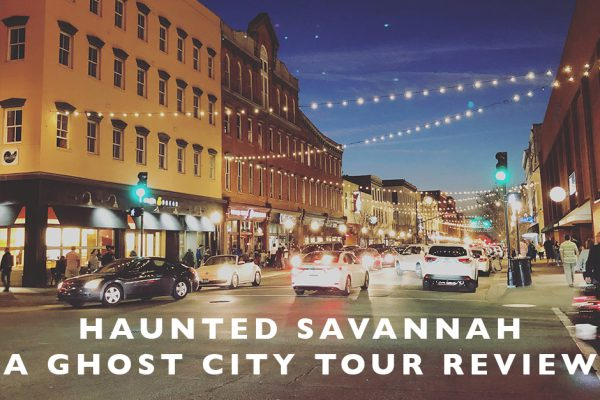 Haunted Savannah : A Ghost City Tour Review
