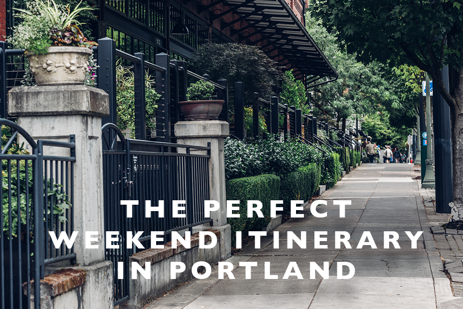 perfect weekend itinerary in Portland Oregon
