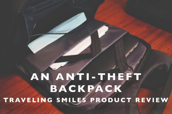 An Anti-Theft Backpack : Traveling Smiles Product Review