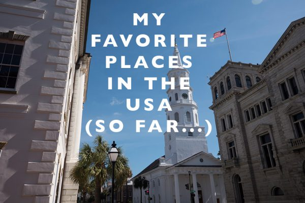 My Favorite Places in the USA (so far…)