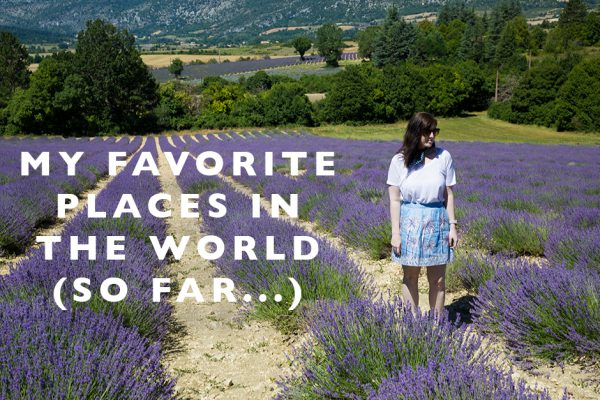My Favorite Places in the World (so far…)