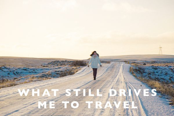 What Still Drives Me to Travel