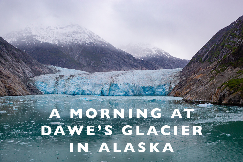 morning at Dawe's glacier in Alaska