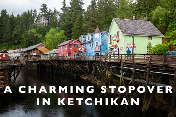 A Stopover in Charming Ketchikan