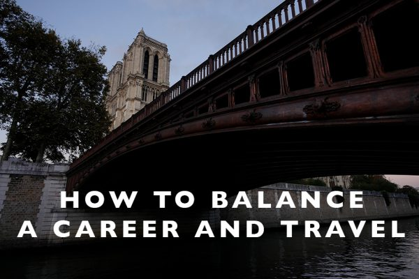 How to Balance a Career and Travel