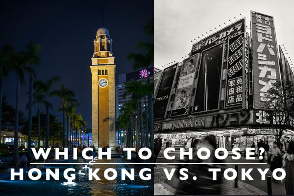 Which to Choose : Hong Kong or Tokyo
