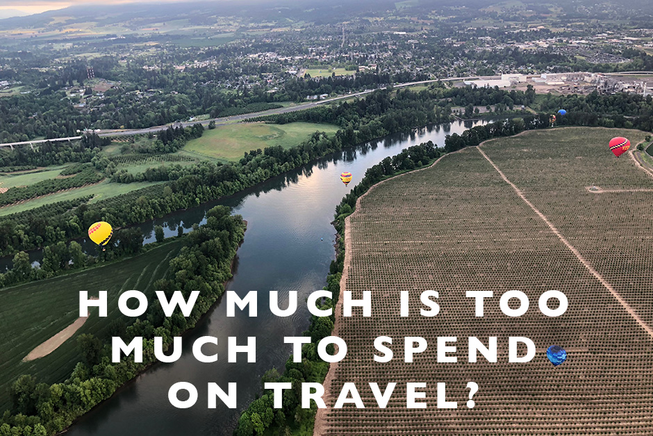 how much is too much to spend on travel