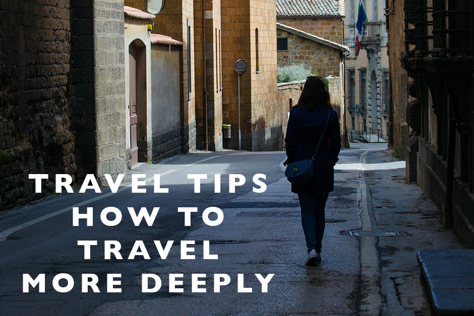 how to travel more deeply
