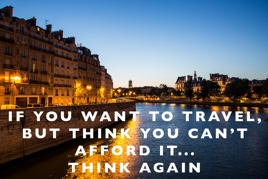 If you want to travel but think you can't afford it