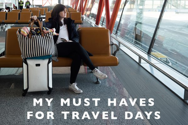 My Must Haves for Travel Days
