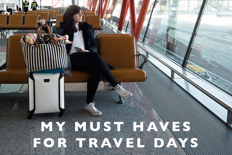 must haves for travel days