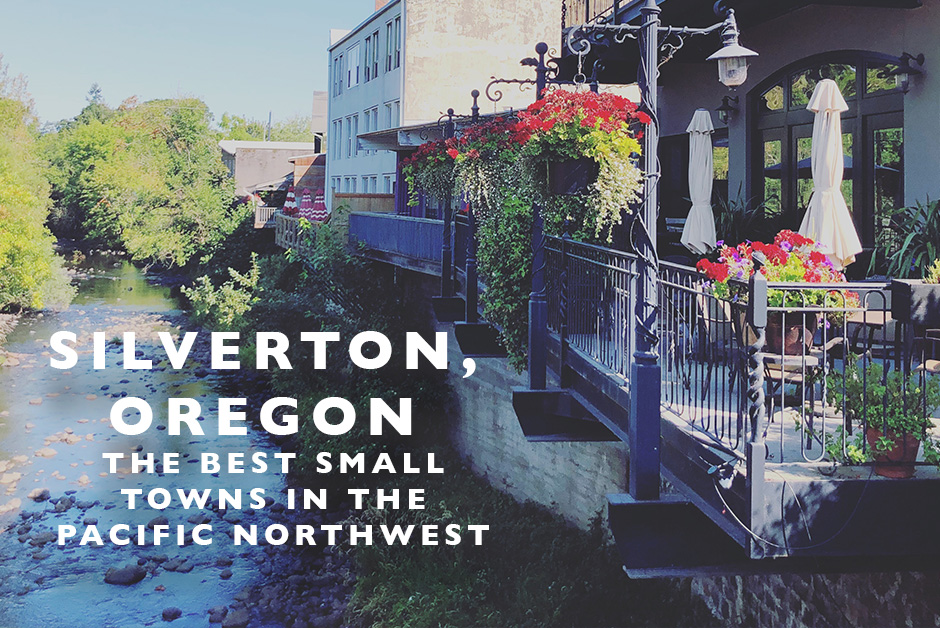 silverton oregon best small towns in the Pacific Northwest