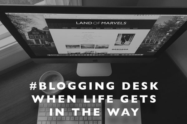 #BloggingDesk : When Life Gets in the Way