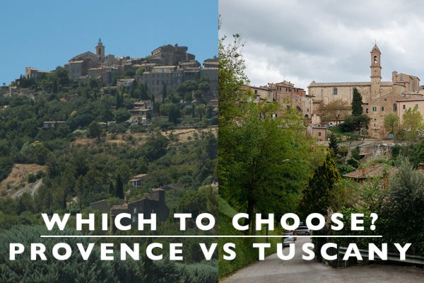 Which to Choose : Provence or Tuscany