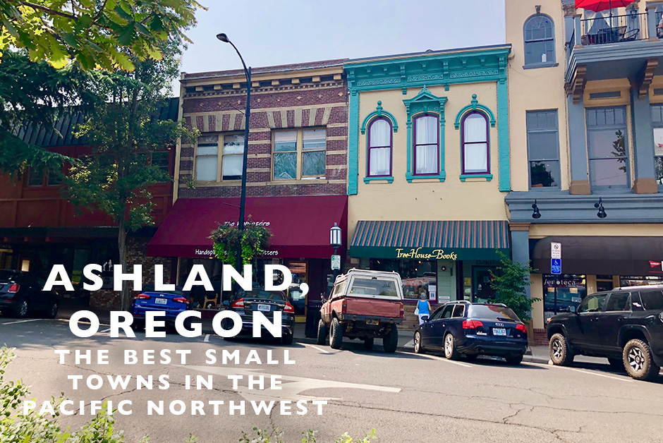 Ashland Oregon best small towns in the Pacific Northwest