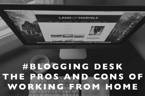 #BloggingDesk : The Pros and Cons of Working from Home