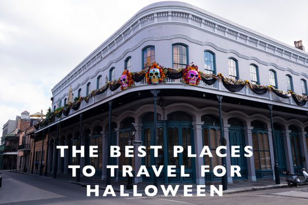 The Best Places to Travel for Halloween