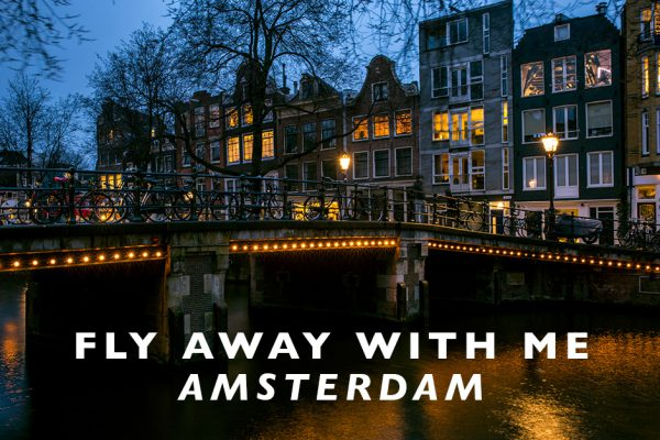 Fly Away With Me : Amsterdam