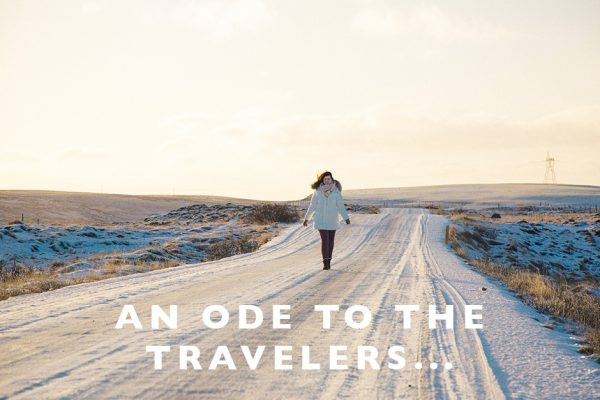 An Ode to the Travelers…