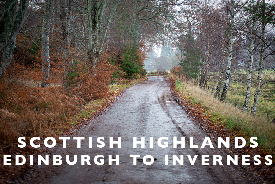 Scottish highlands Edinburgh to Inverness