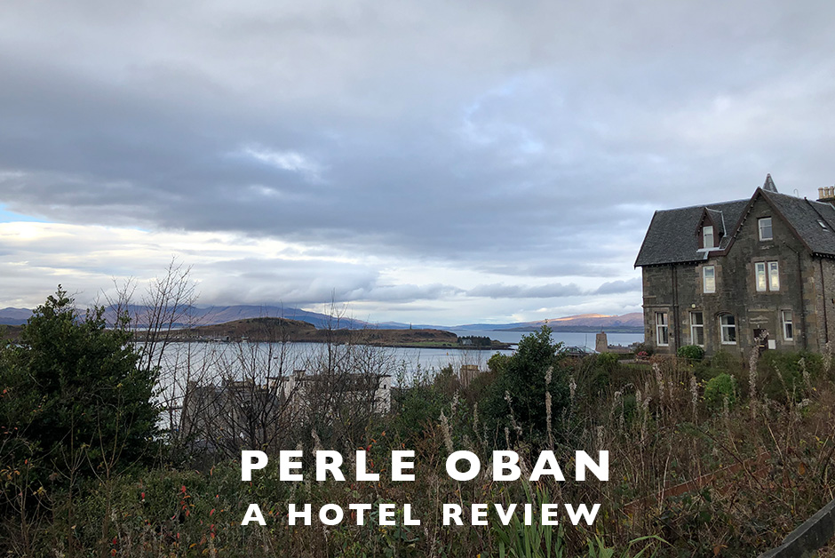 Perle Oban Hotel Review Scotland