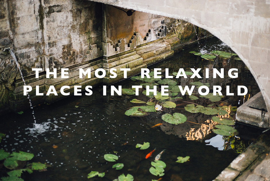 most relaxing places in the world