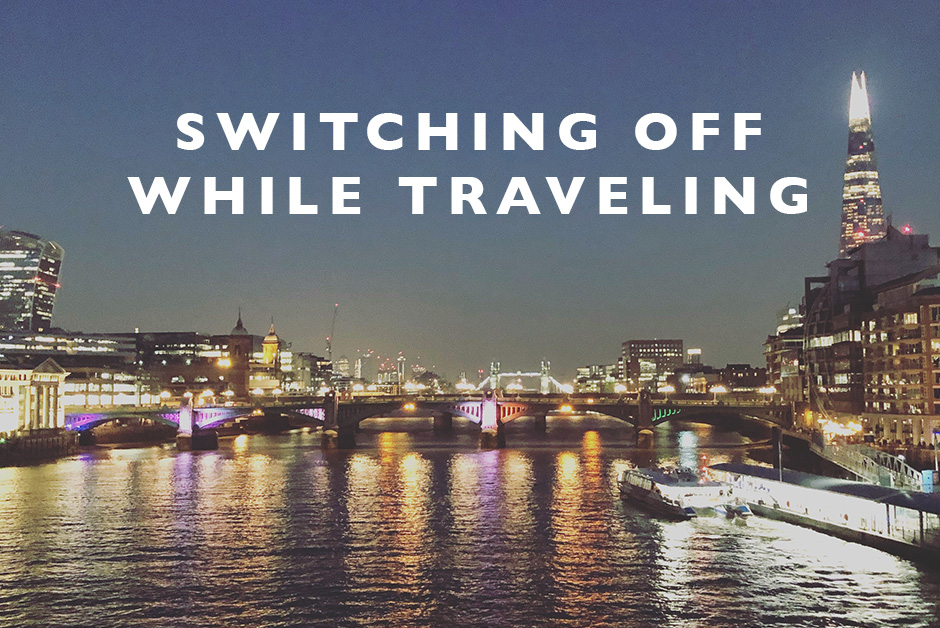 switching off while traveling London