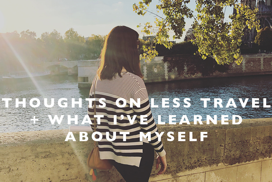 thoughts on less travel what I've learned about myself