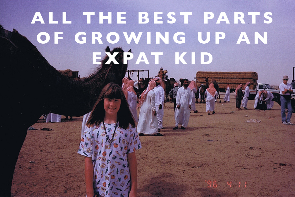 best parts of growing up an expat kid