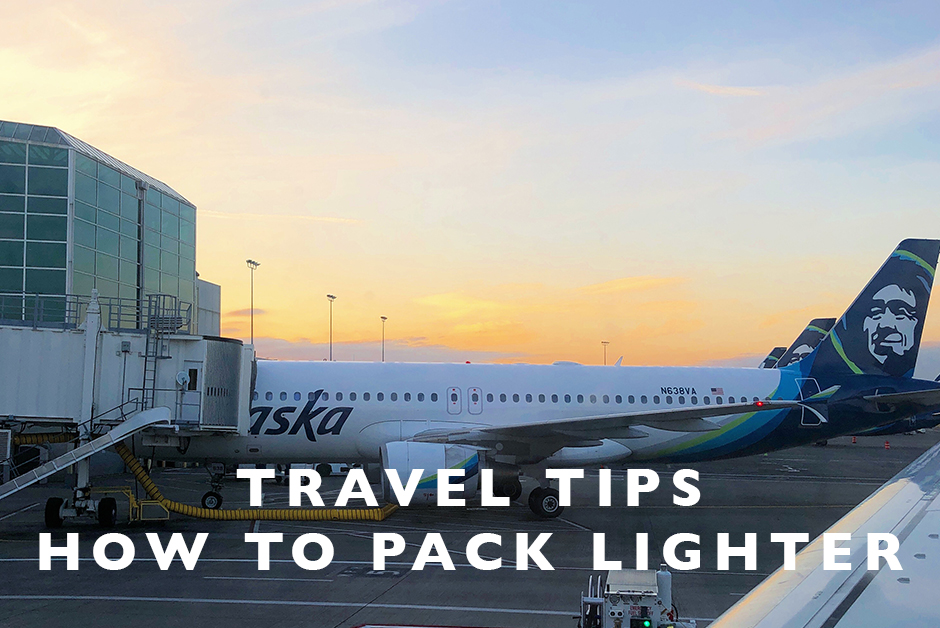 how to pack lighter travel tips