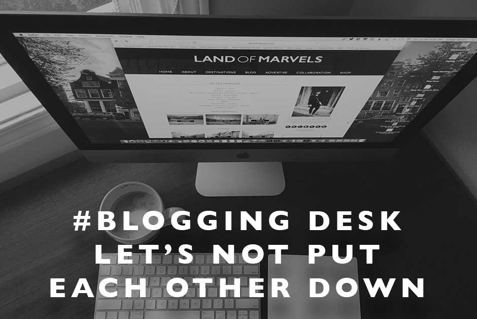 blogging let's not put each other down