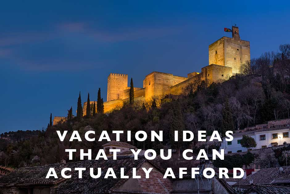 vacation ideas that you can actually afford