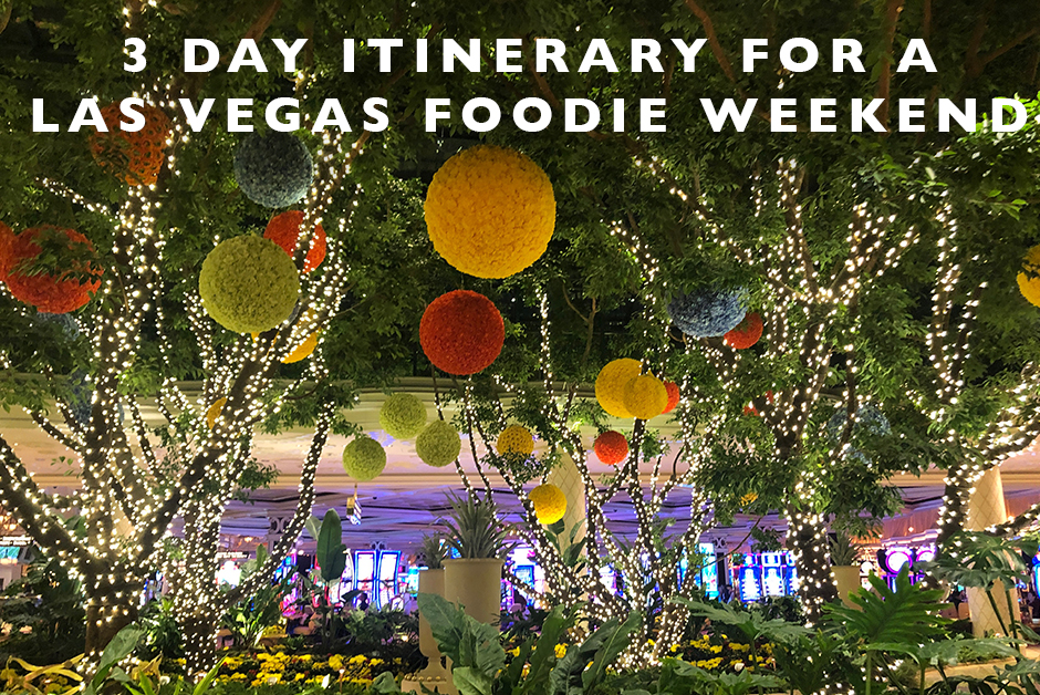 itinerary for foodie weekend in las vegas