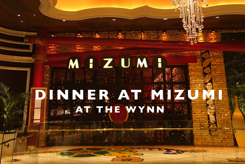 dinner at Mizumi wynn Las Vegas travel food