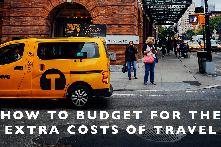 how to budget for the extra costs of travel