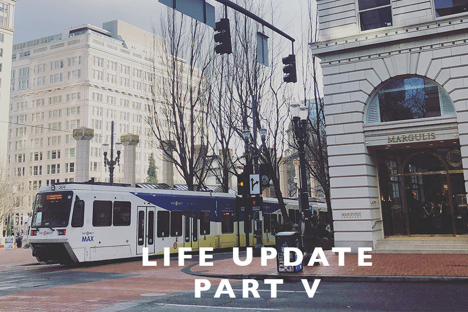 life update Portland Oregon