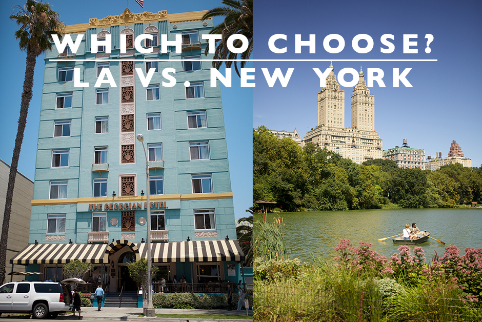 which to choose la or NYC