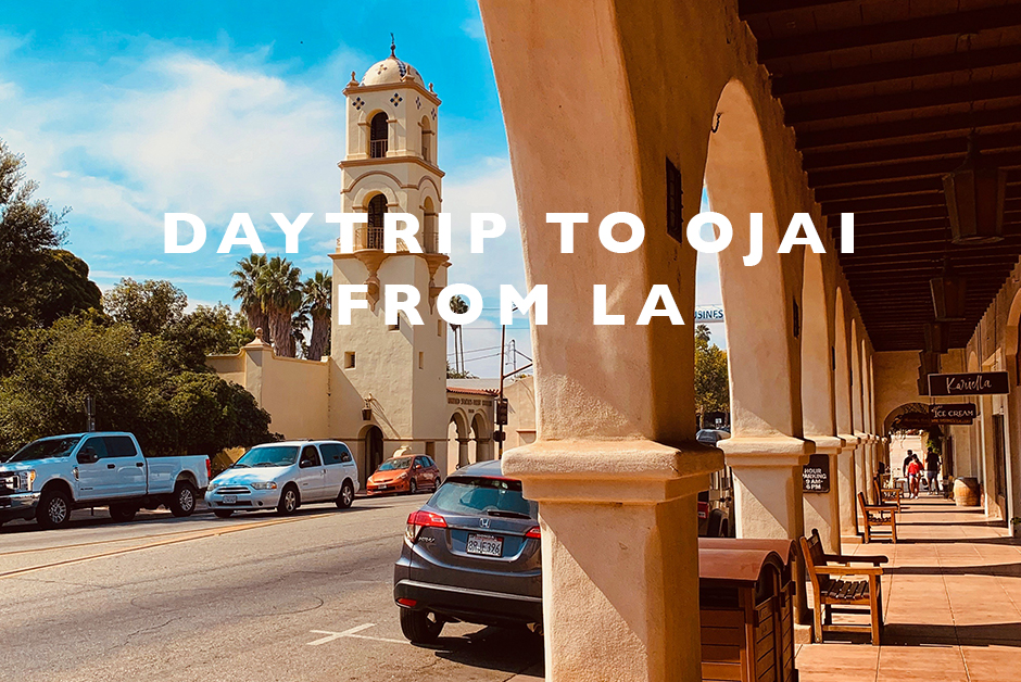 daytrip to ojai from la