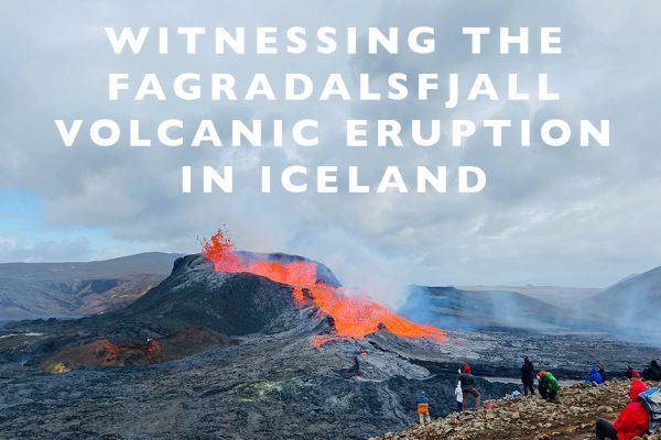 Witnessing the Fagradalsfjall Volcanic Eruption in Iceland