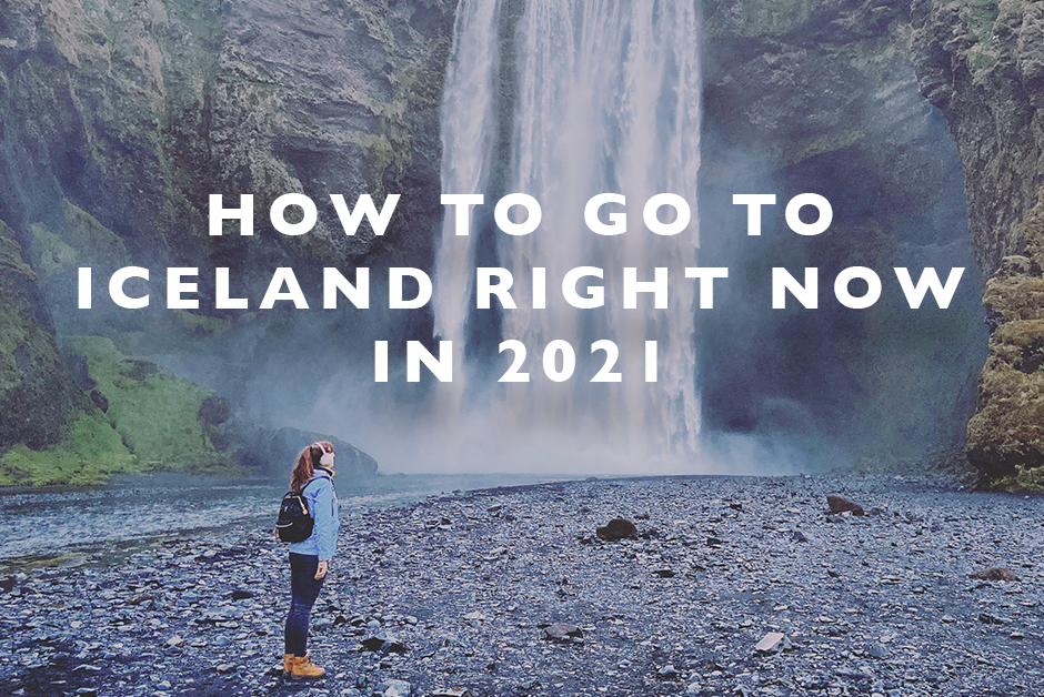 how to go to iceland right now in 2021