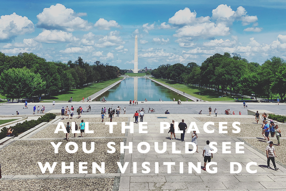 all the places you should see when visiting DC
