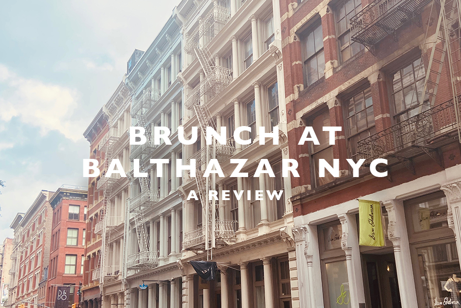 brunch at Balthazar NYC review