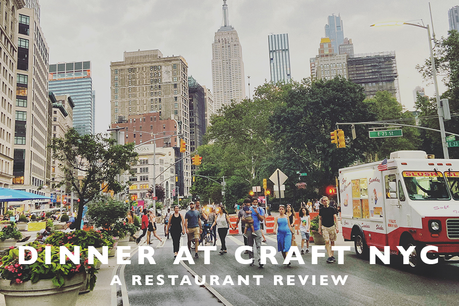 dinner at craft NYC review